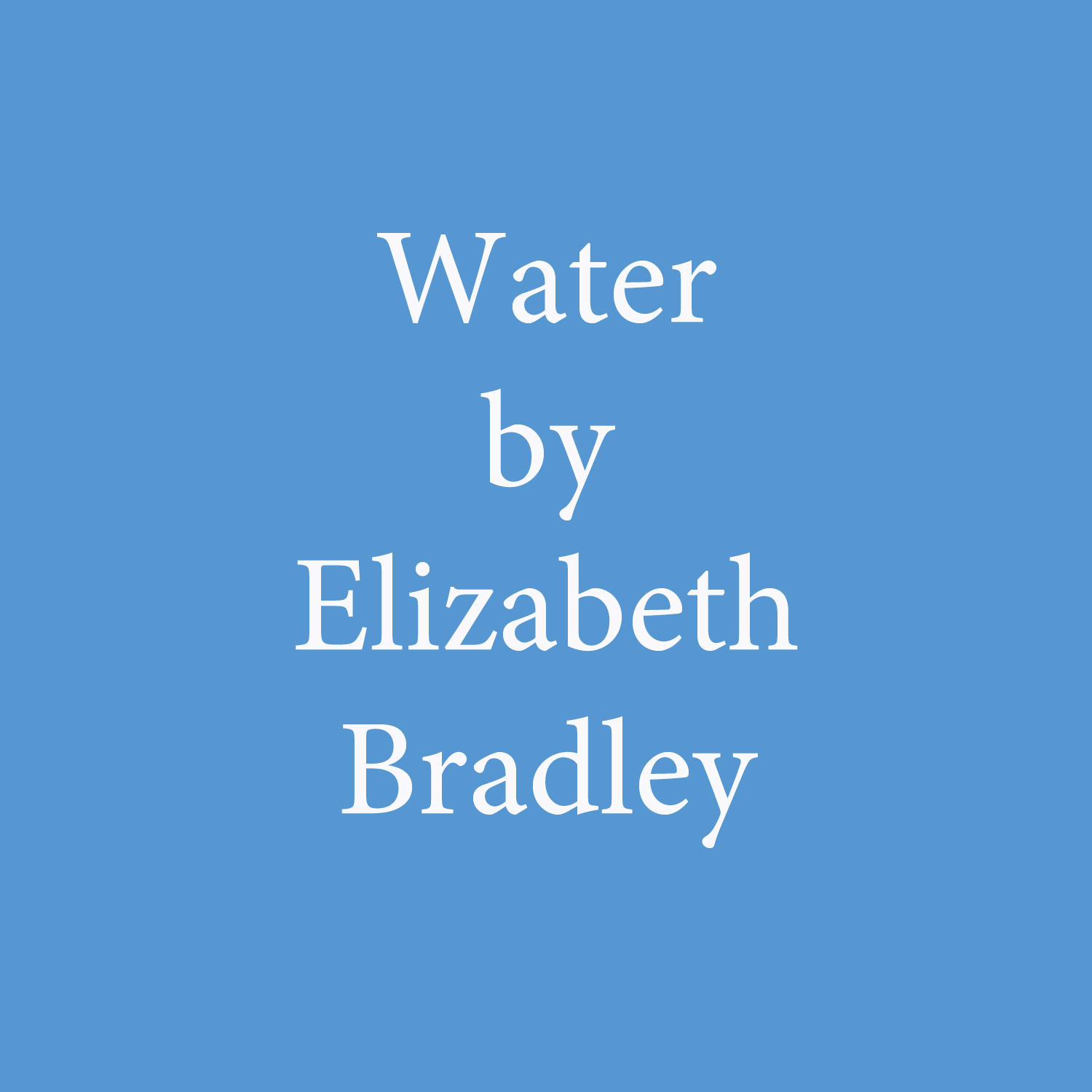 water by elizabeth bradley.jpg