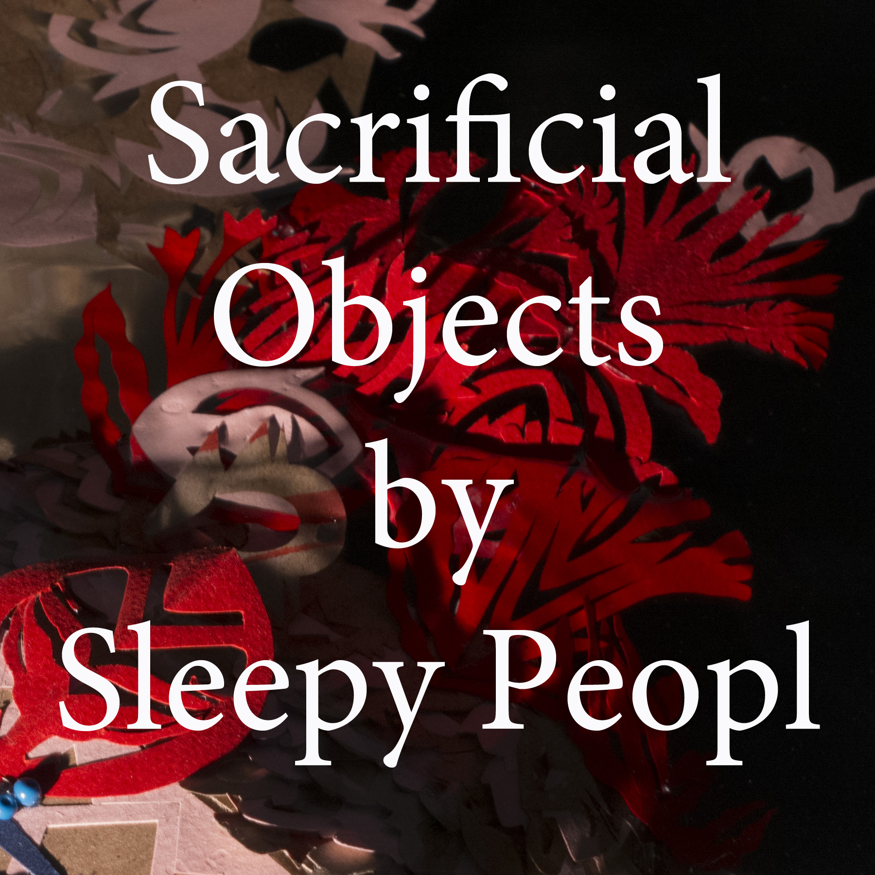 sacrificial objects by sleepy peopl 2.jpg