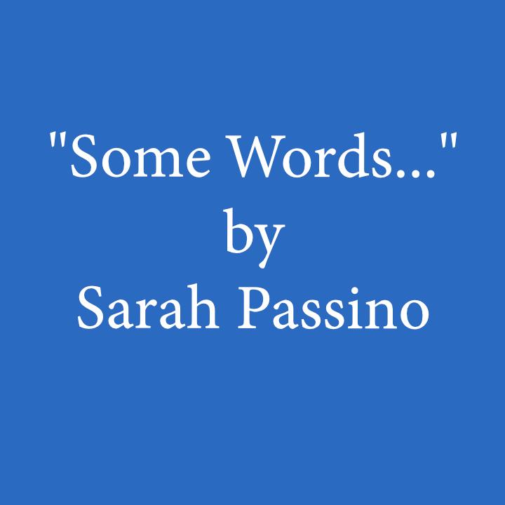 some words by sarah passino .jpg