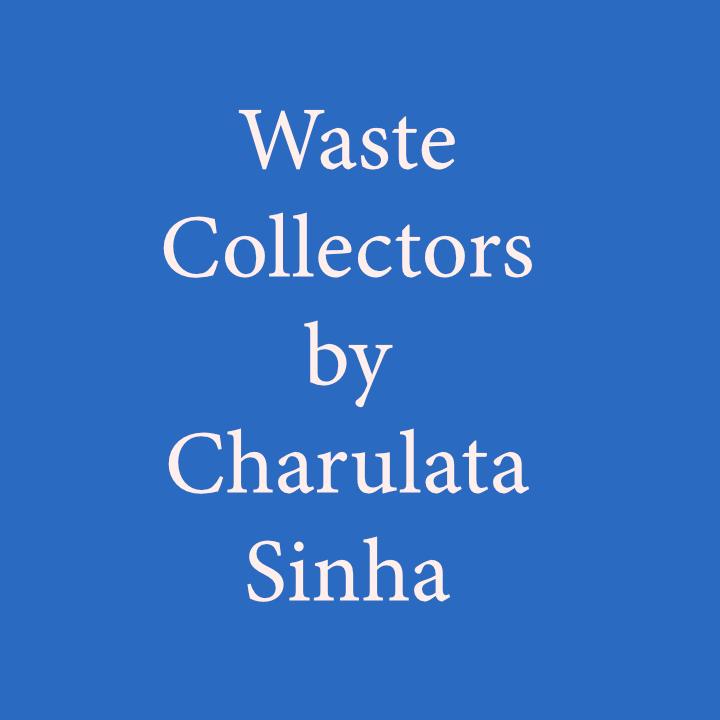 Waste Collectors by Charu Sinha .jpg