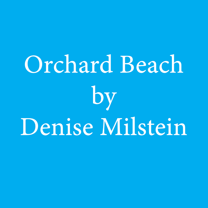 Orchard Beach by Denise Milstein.jpg