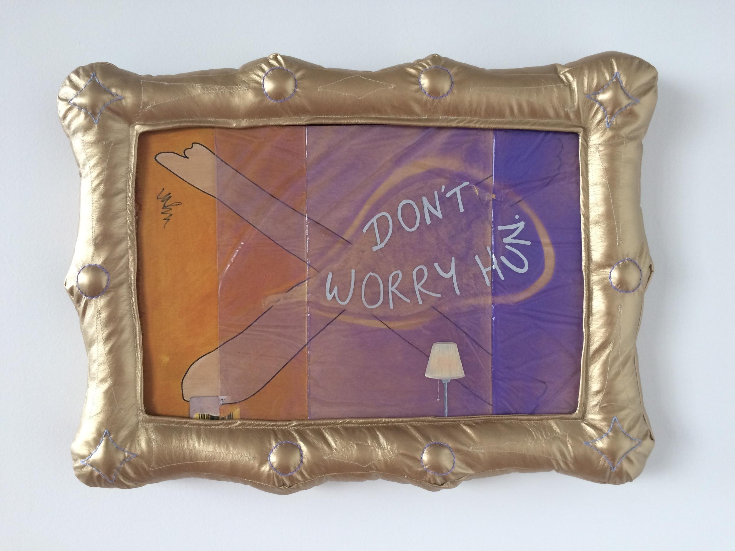 Don't worry hun.