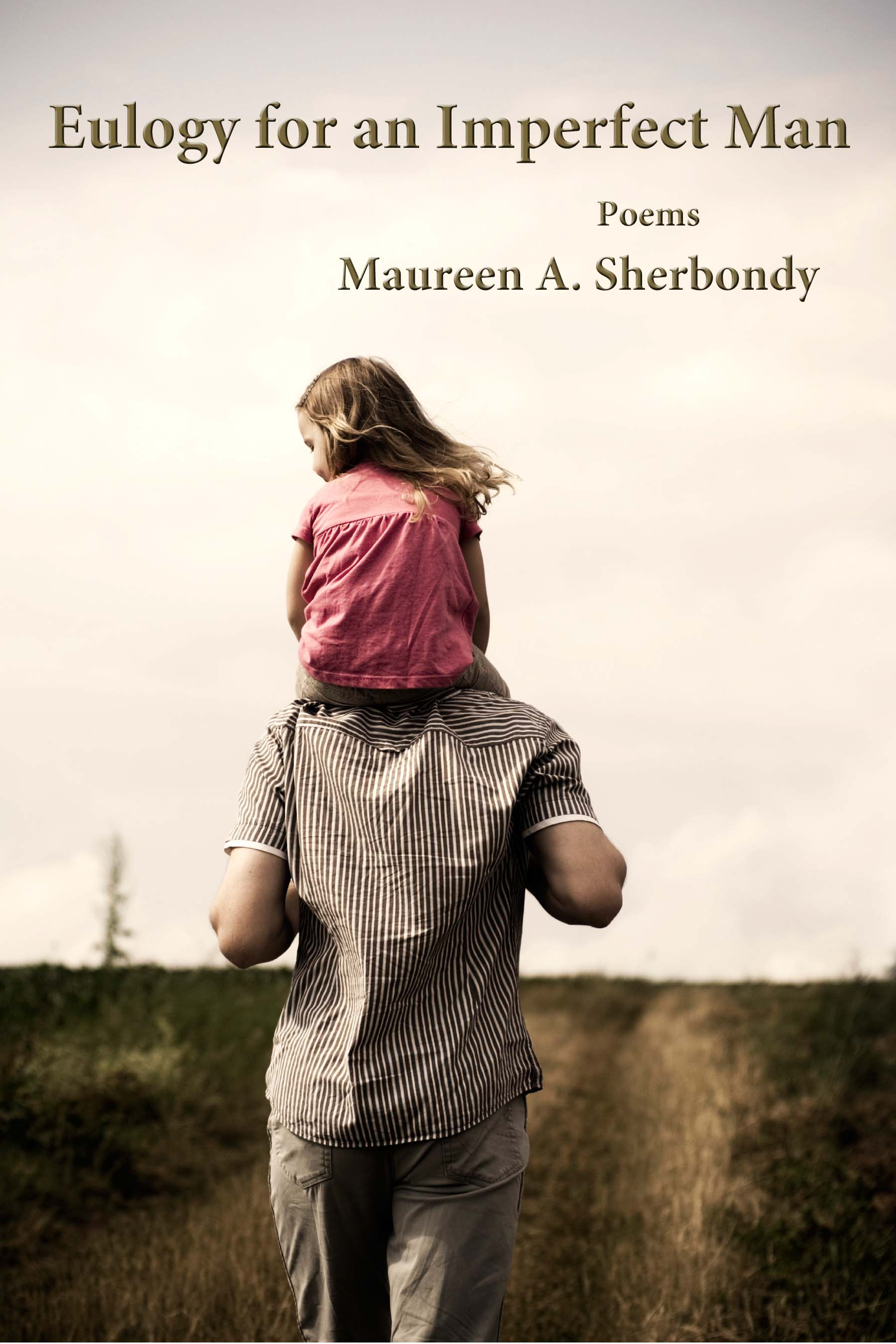 Eulogy for an Imperfect Man by Maureen A. Sherbondy