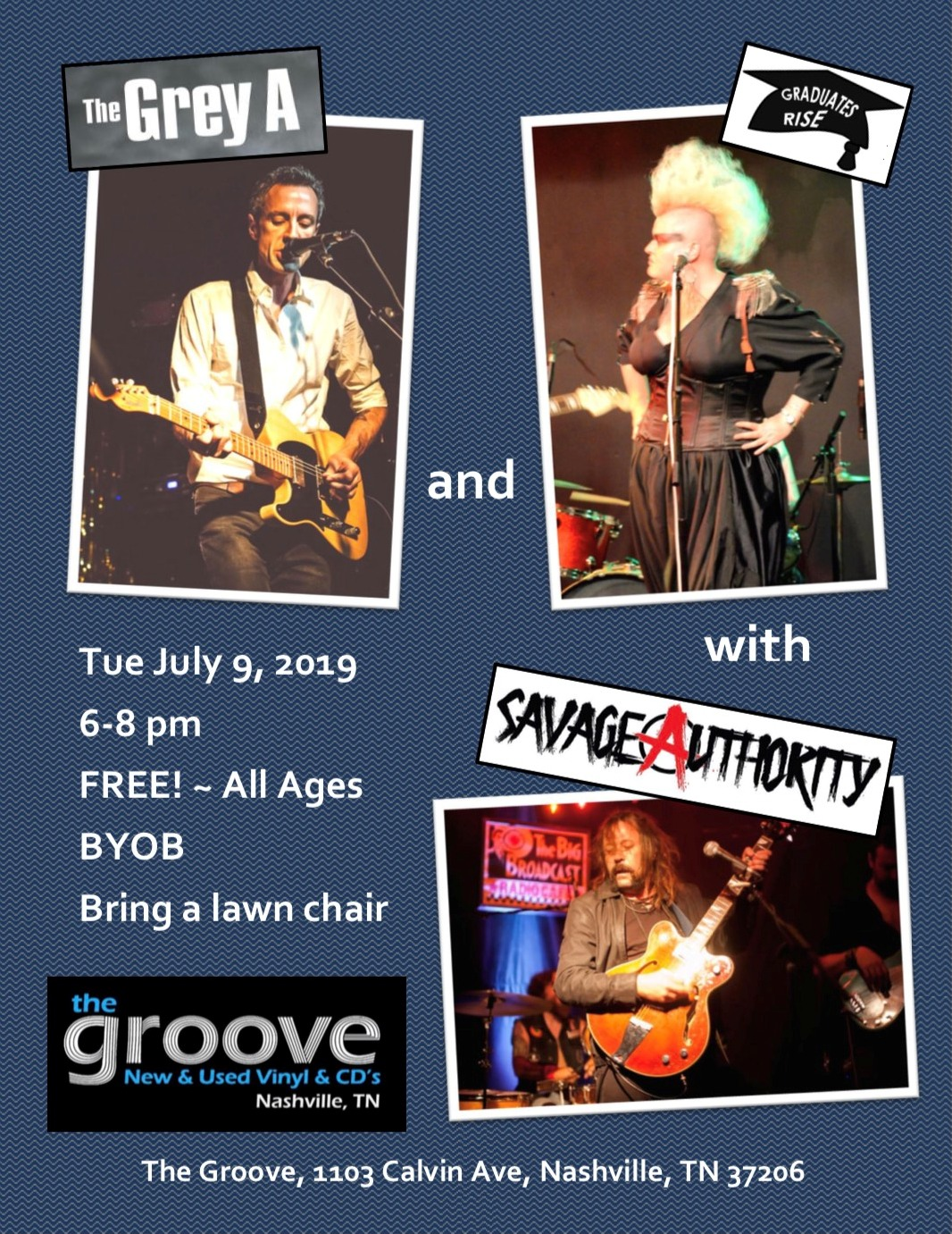 the Grey AGraduates RiseSavage Authority - the Groove Record StoreTuesday, July 9th1103 Calvin Avenue, Nashville, TN 37206All ages - FREE SHOW6pm - 8pm SHARP