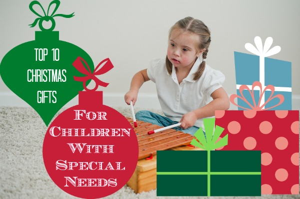 Top 10 Christmas Gifts for Children With Special Needs(600).jpg