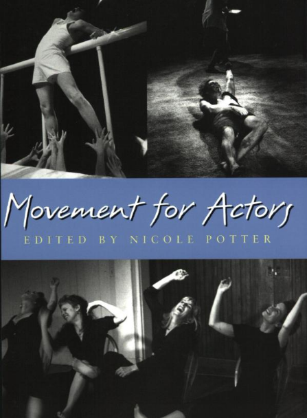 """""""Movement for Actors,"""" edited by Nicole Potter"""