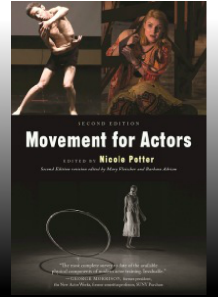 """""""Movement for Actors"""" 2nd Edition, edited by Nicole Potter"""