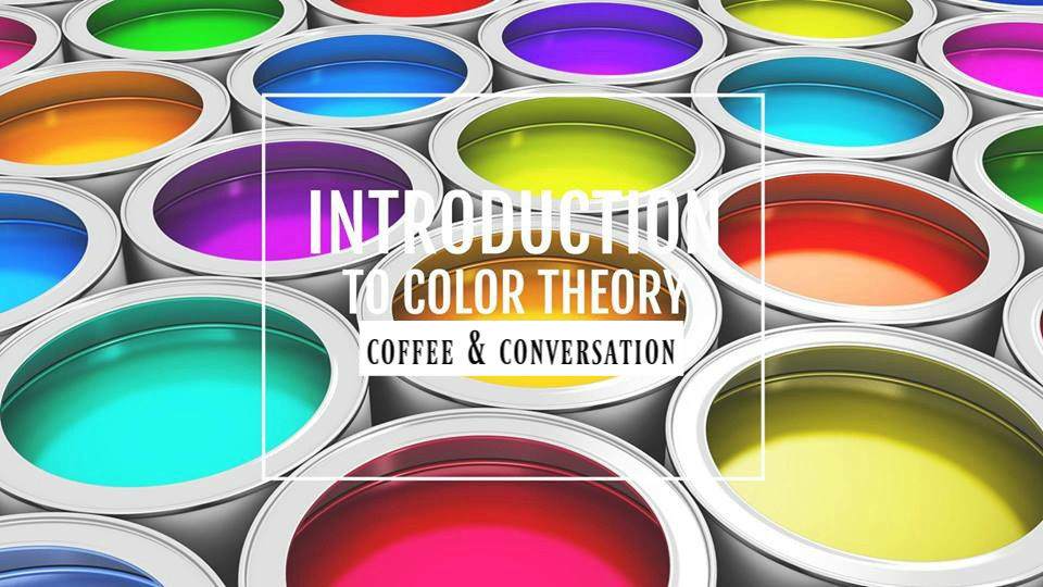 INTRO TO COLOR THEORY - COFFEE & CONVERSATION