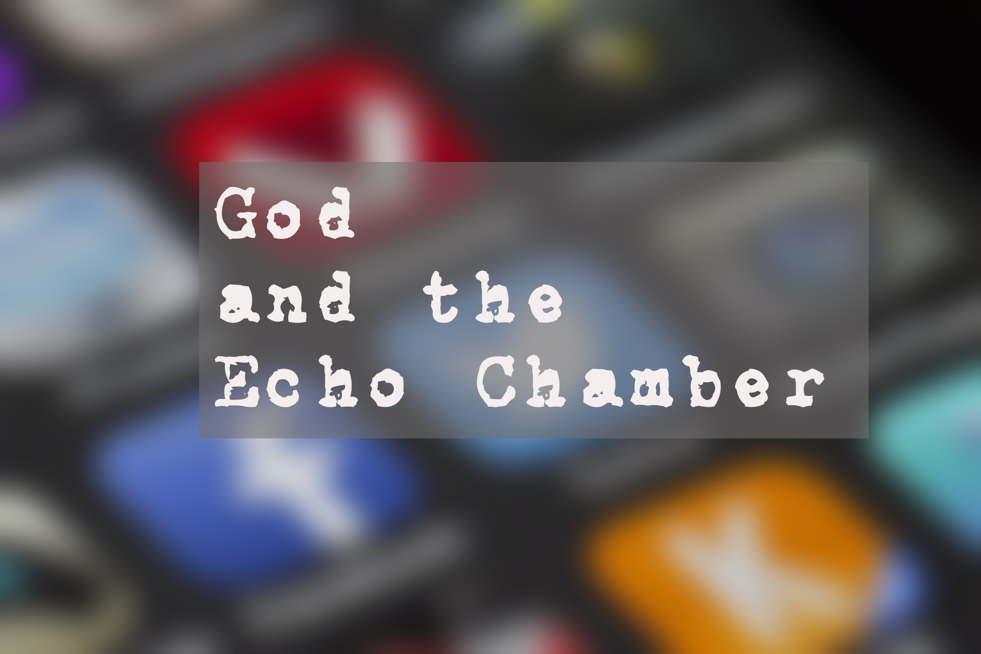 God and the Echo Chamber.jpg