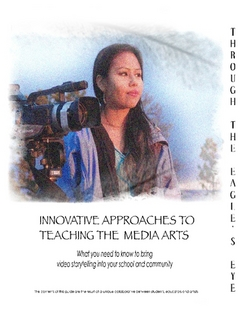 Through The Eagles Eye   is a comprehensive video arts curriculum that includes lesson plans, assessments, and guidance in program modeling.  The guide was developed as part of a federally recognized Best Practices Program with the Department of Education.   Purchase a hard copy for $55    Download a  pdf of the catalog for free