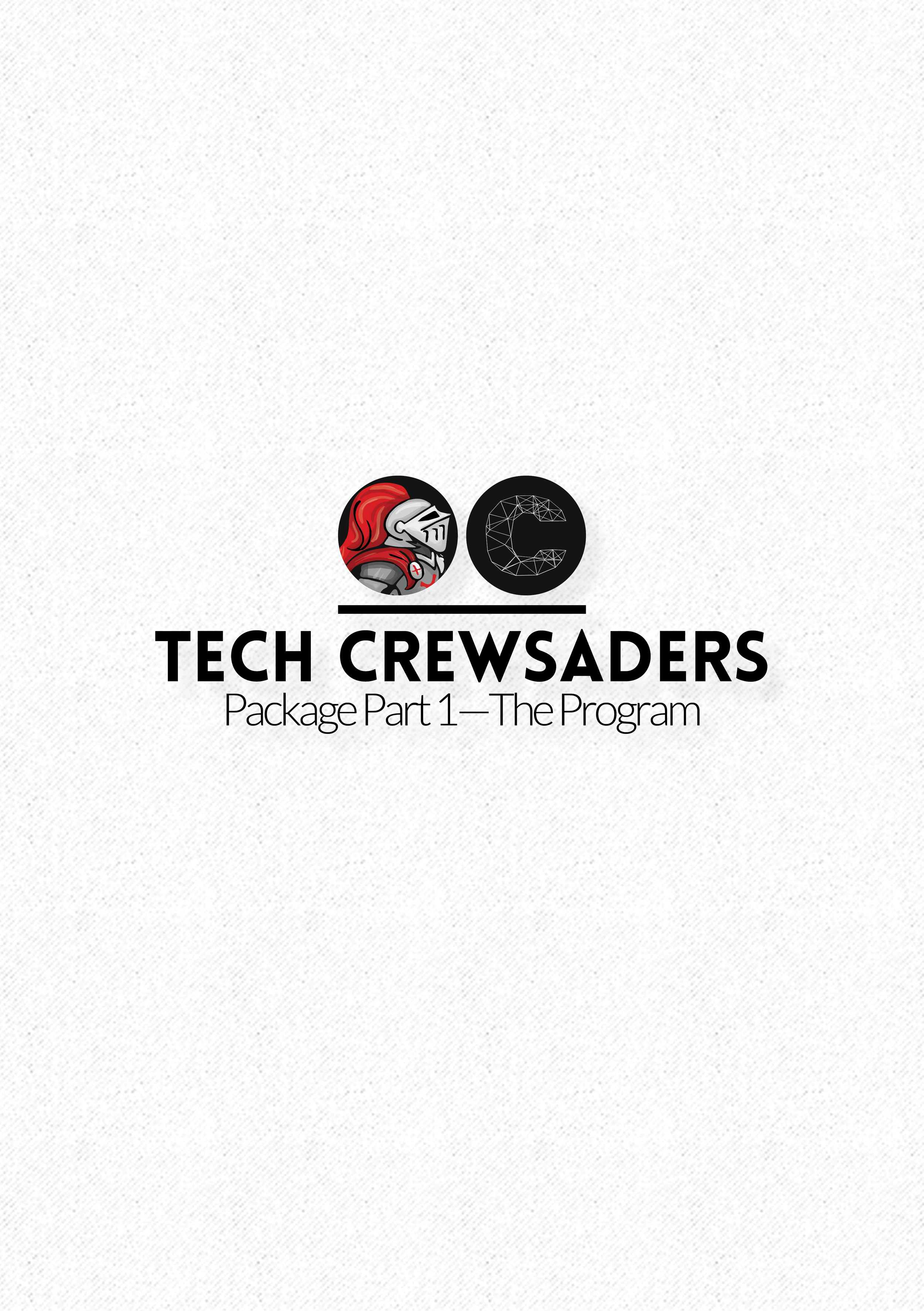 The Tech Crewsader Package Part 1 (The Program)