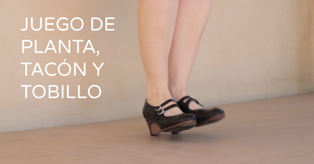 Flamenco footwork tecnique - planta, tacón and tobillo | flamencobites.com