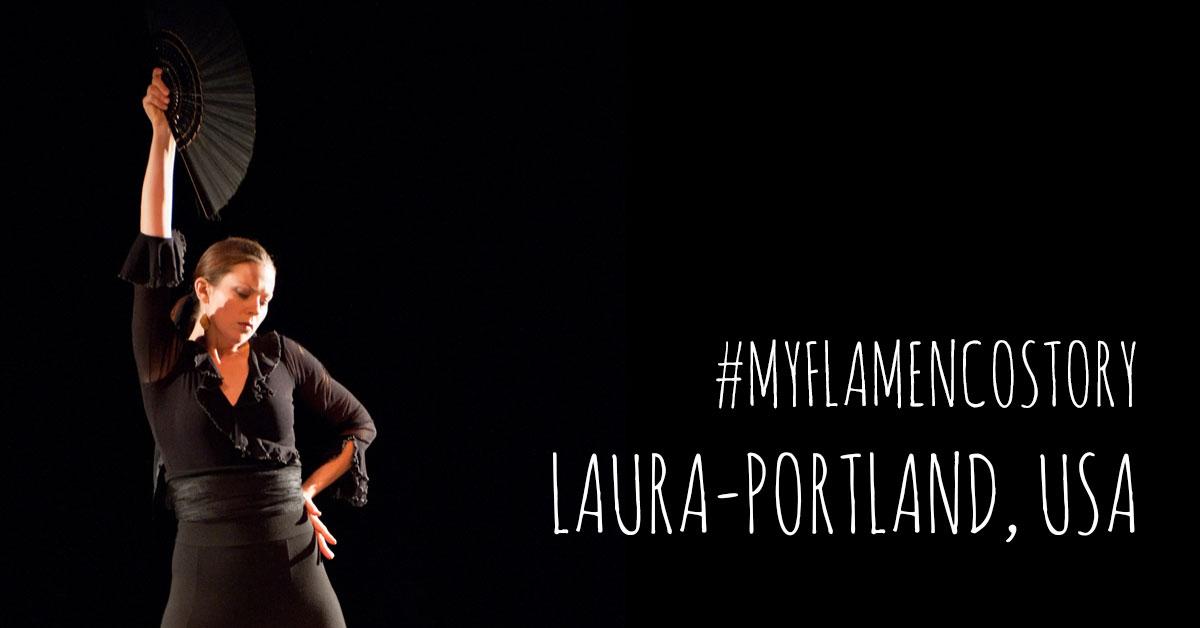 #MYFLAMENCOSTORY - Laura {Portland, USA} | www.flamencobites.com
