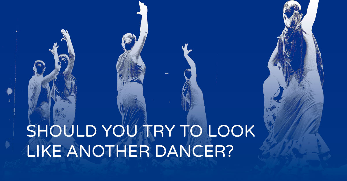 Should you try to look (or dance) like another dancer? | www.flamencobites.com