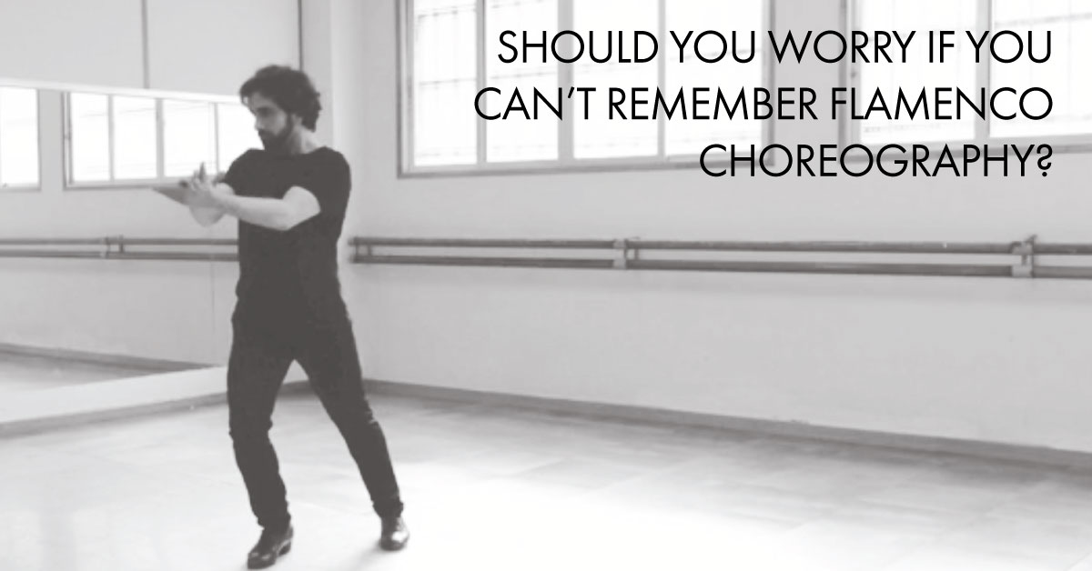 Should you worry if you can't remember flamenco routines? | www.flamencobites.com