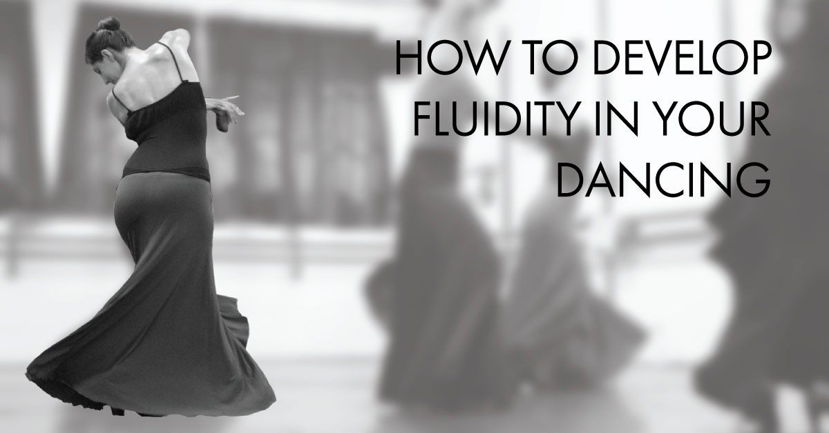 How to develop fluidity when you dance | www.flamencobites.com