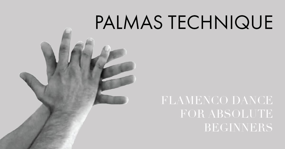 Flamenco dance for absolute beginners -palmas   www.flamencobites.com