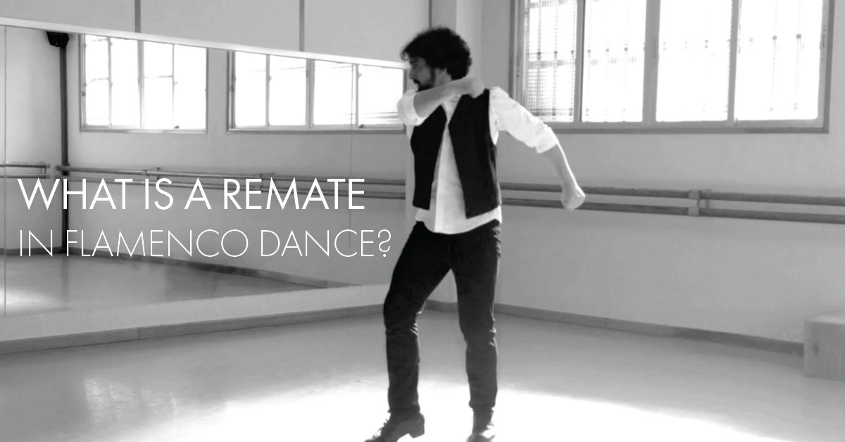 What is a remate in flamenco dance? | www.flamencobites.com