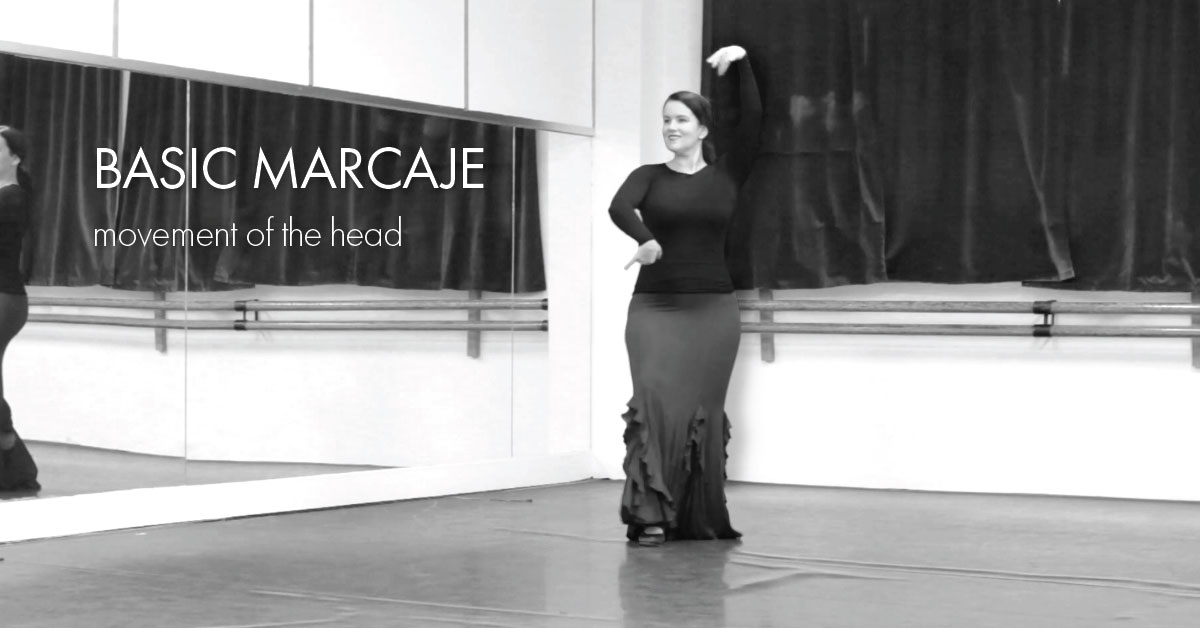 Basic marcaje - moving the head | www.flamencobites.com