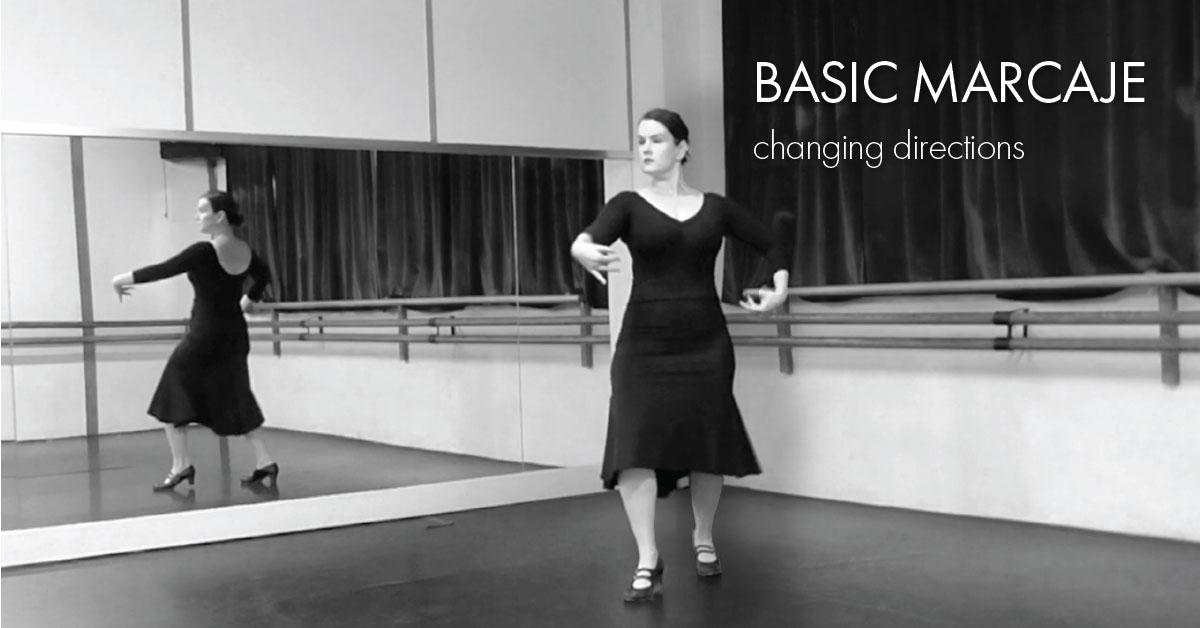 Basic marcaje part 3 - changing directions | www.flamencobites.com