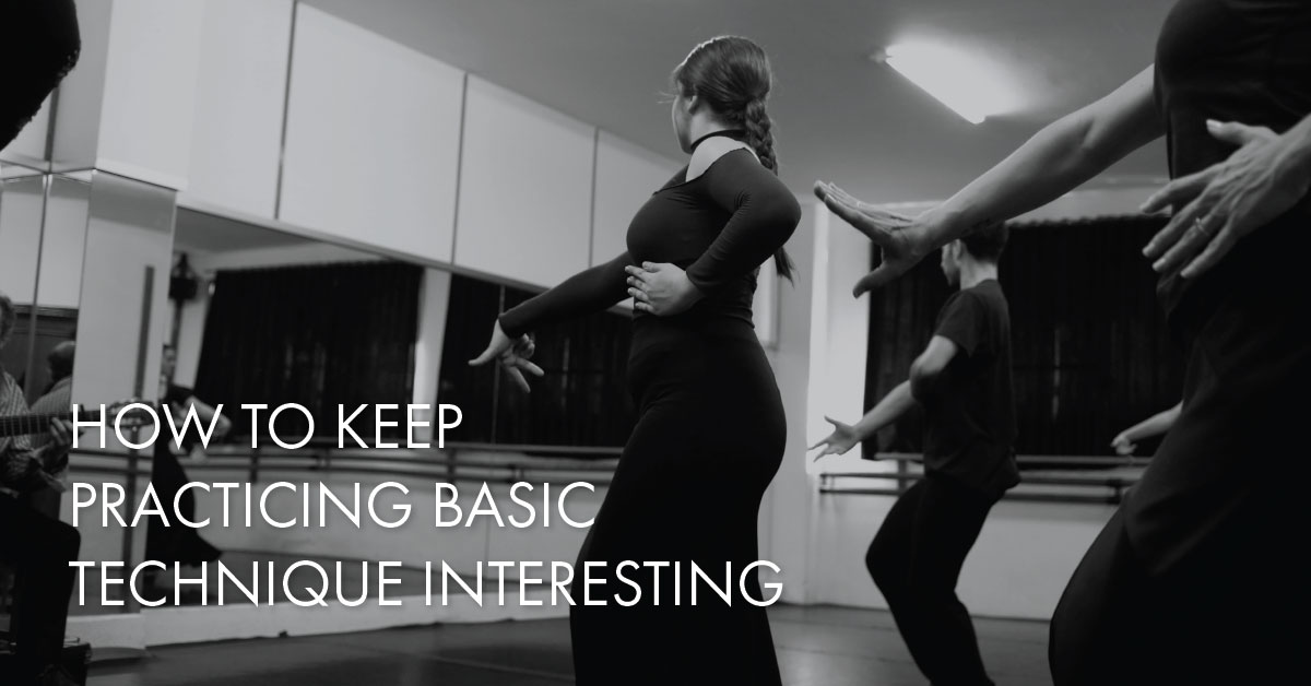 How to keep practicing basic technique interesting | flamencobites.com