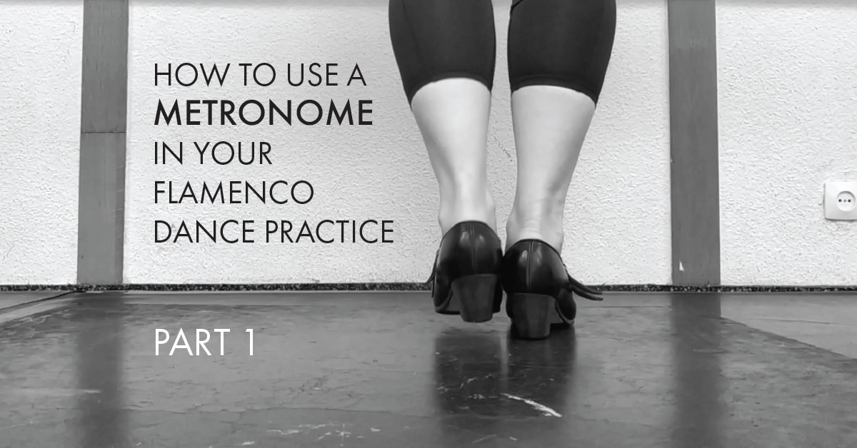 How to use a metronome in your flamenco dance practice - part 1