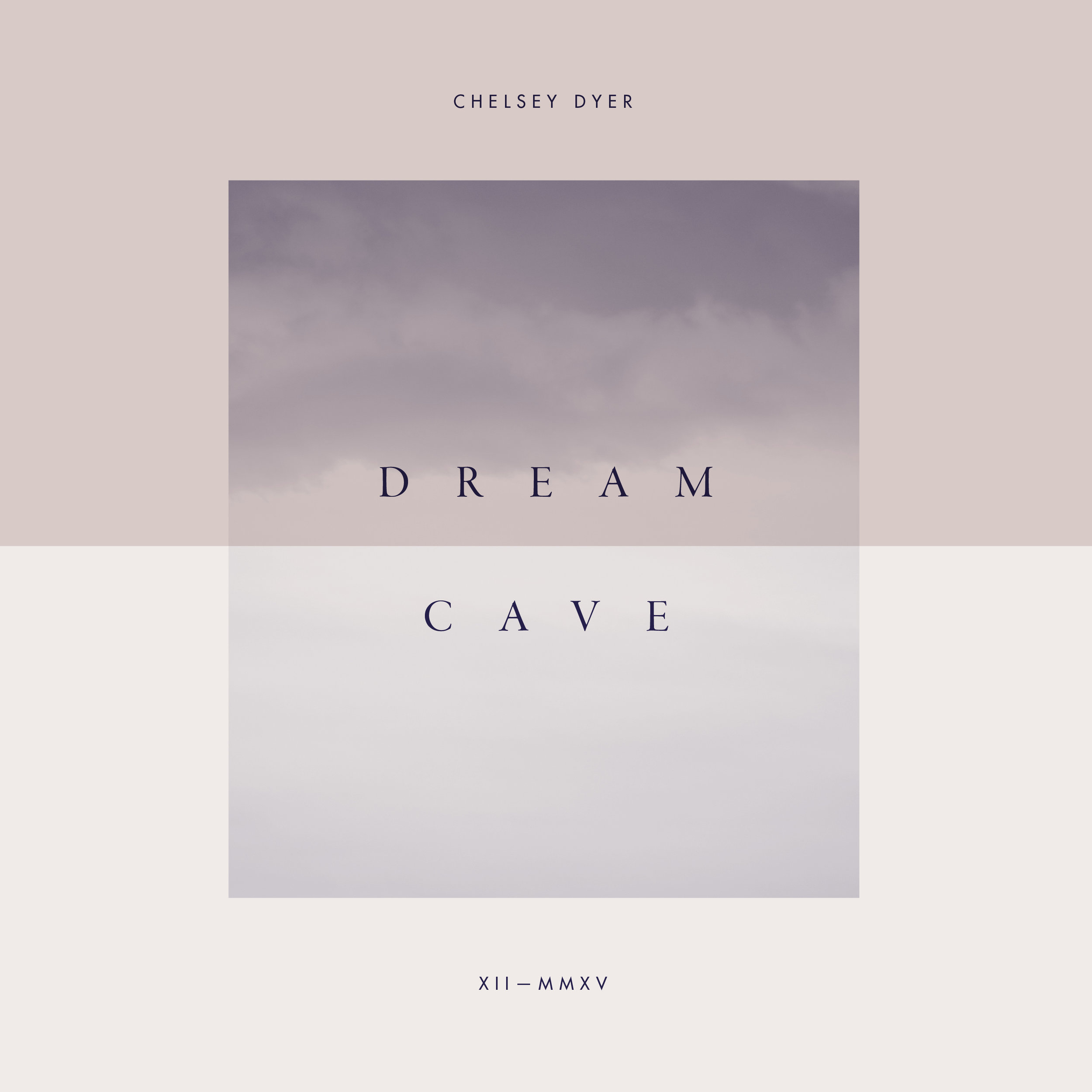 Chelsey Dyer —Dream Cave