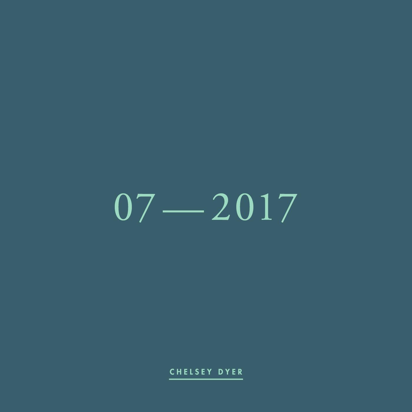Chelsey Dyer / 07—2017 Mixtape