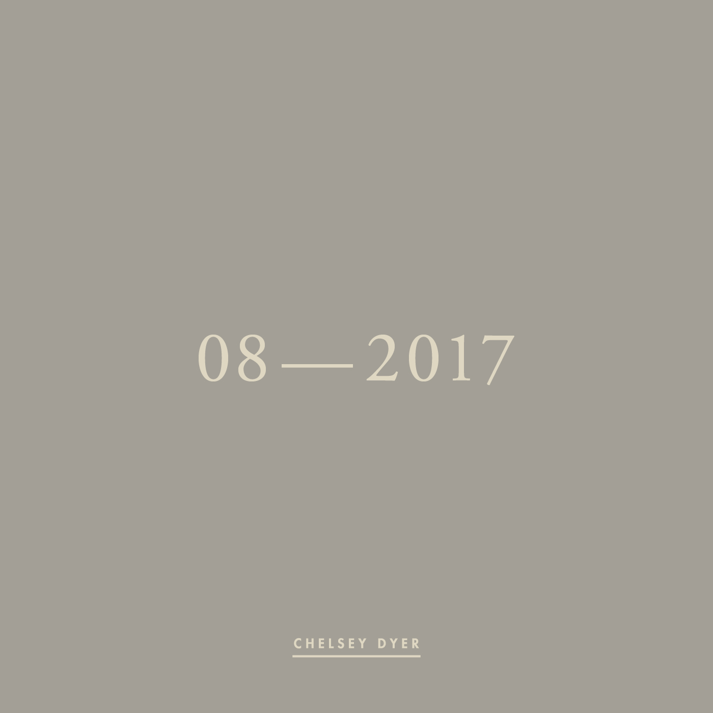 Chelsey Dyer / 08—2017 Mixtape