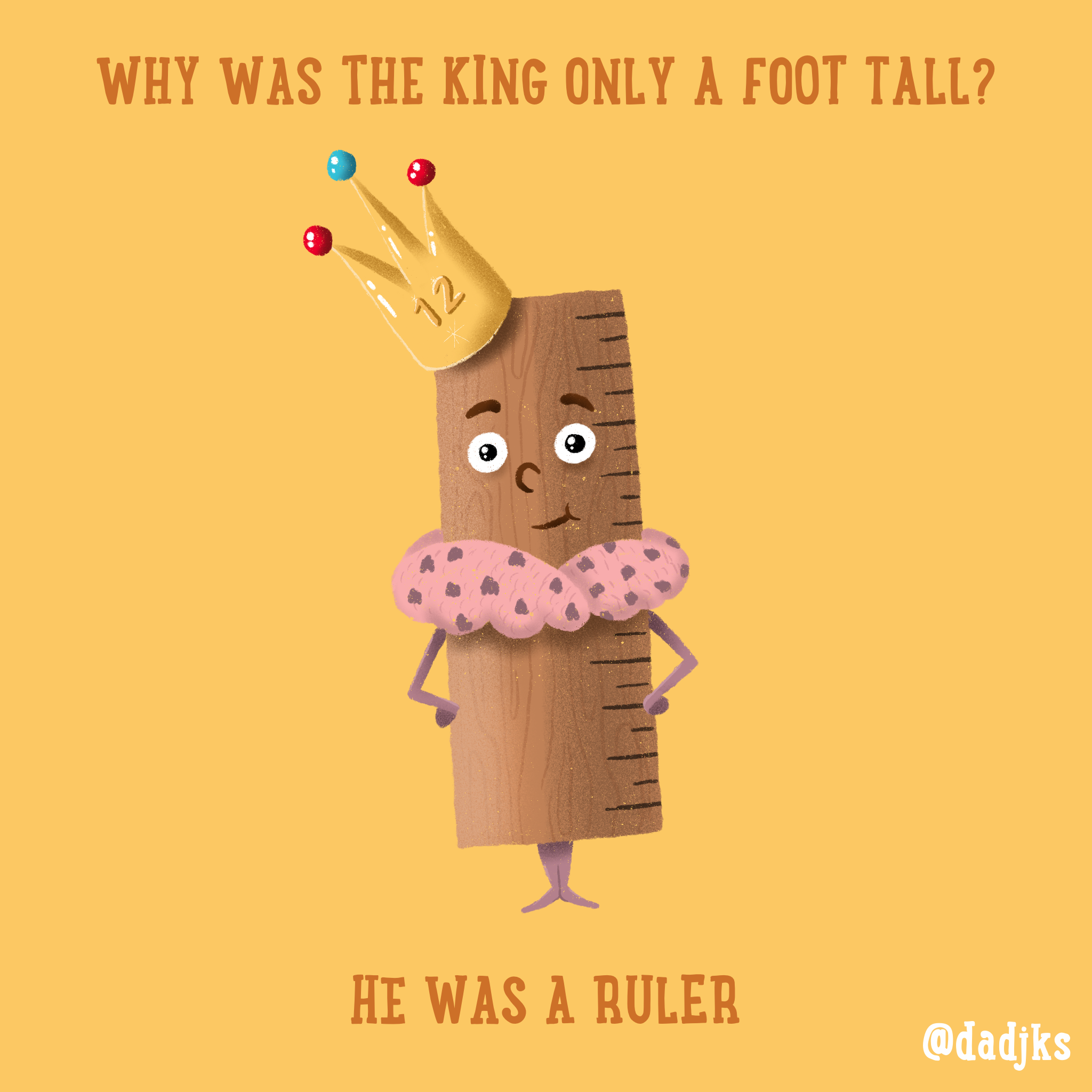 Why was the king only a foot tall? He was a ruler