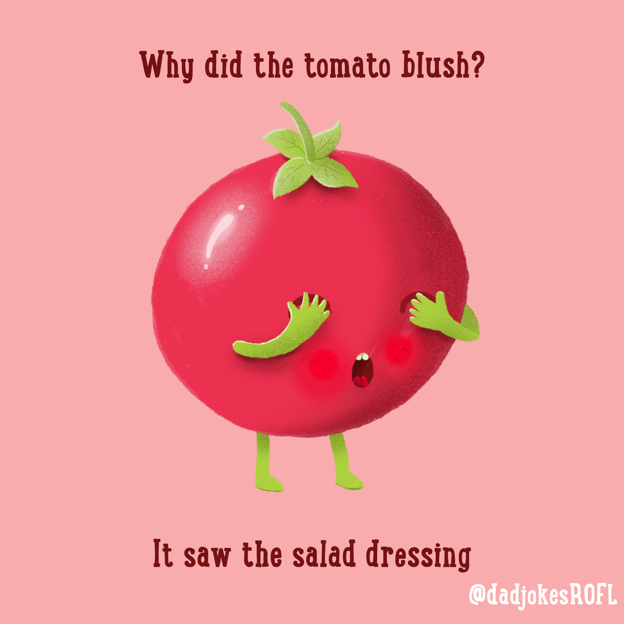 Why did the tomato blush? It saw the salad dressing