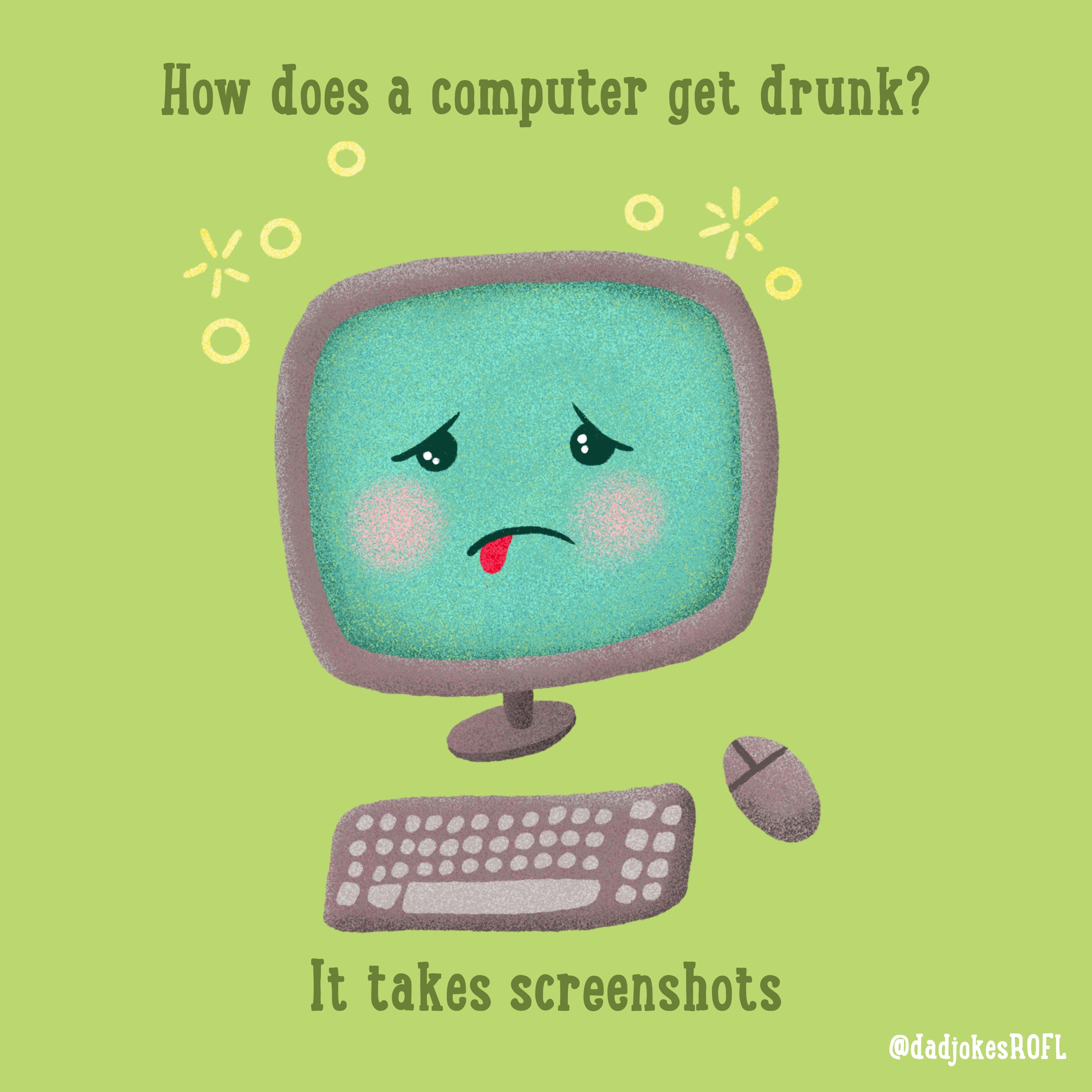 How does a computer get drunk? It takes screenshots