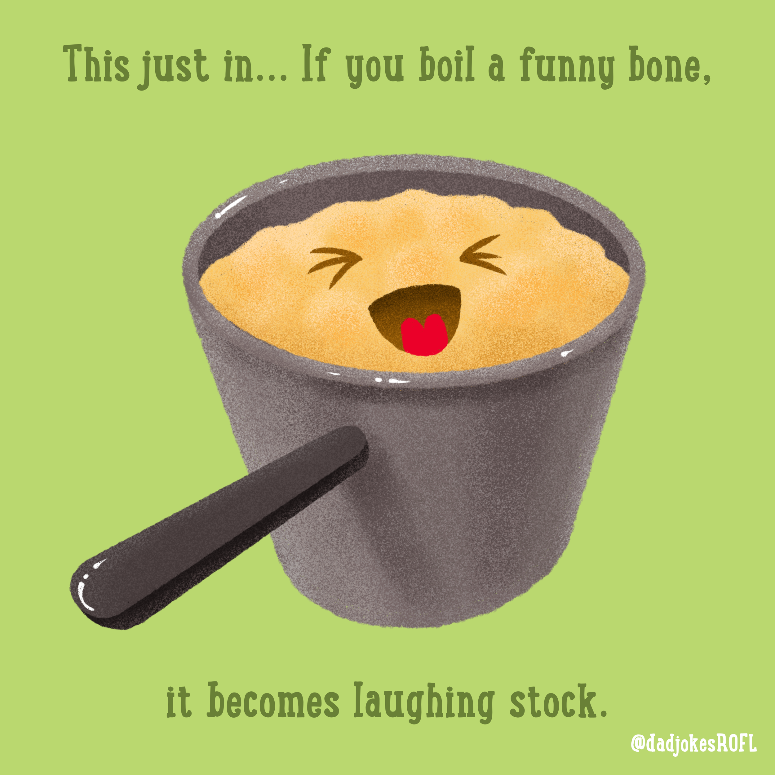 This just in... If you boil a funny bone,  it becomes laughing stock.
