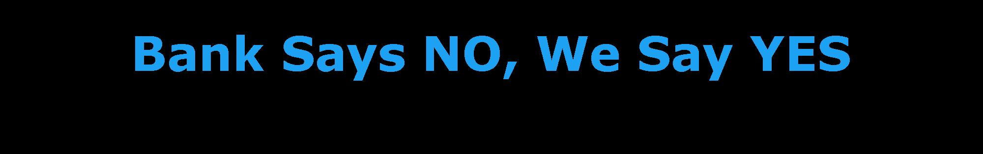 Bank Says NO, We Say YES-logo (5).png