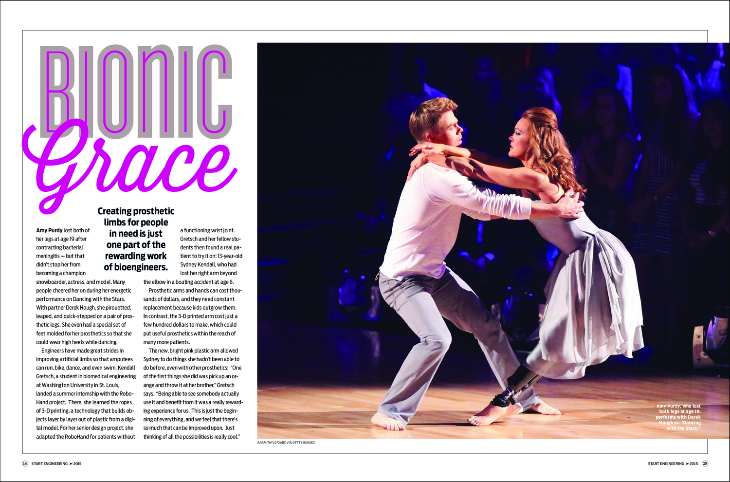 In features like this one about Amy Purdy's prosthetic legs,  Start Engineering: A Career Guide  describes some of the cool things engineers get involved with through their professional activities.