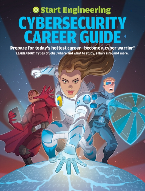 Show middle and high school students all the possibilities a career in cybersecurity can hold for them with the Start Engineering Cybersecurity Career Guide.