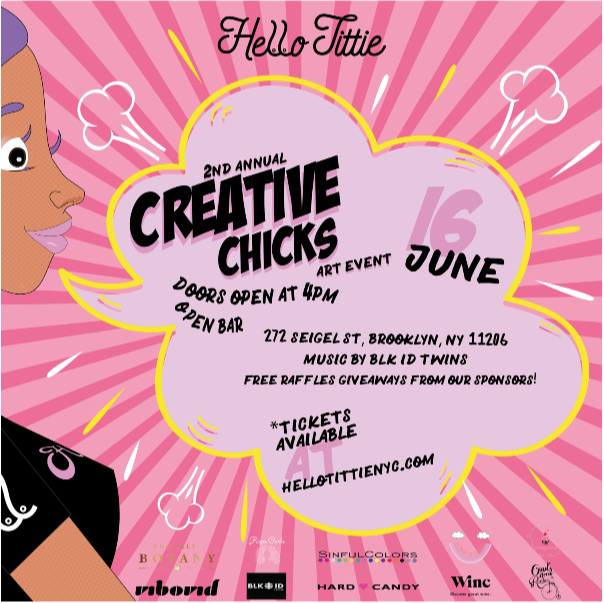 2nd Annual Creative Chicks Art Event, 2018 - The 2nd Annual Creative Chicks all female based art event. Giving women the opportunity to show and sell their work for a good cause. The proceeds for this event will go to a charity we work closely with in the Bronx called Good Council.