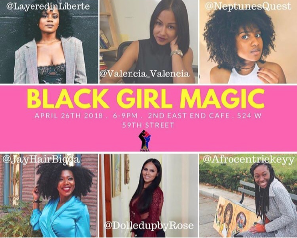 Black Girl Magic, 2018 - Black Girl Magic at John Jay College! I will be participating in a CUNY Wide Event filled with everything Black, Female and Magical.