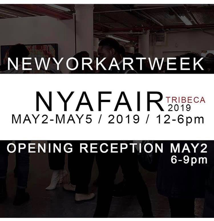 NYAFAIR TriBeCa, May 2019 - Opening Reception is on Thursday, May 2, 2019 (6pm - 9pm). Show runs from May 2nd - 31st.NYA 7 Franklin Place, New York, NY 10013On Thursday, May 2nd NYA Art center in TriBeCa will debut is seasonal art fair: NYAFAIR TRIBECA's 1st Art Fair, Conceived as a response to Frieze and New York Art Week, the gallery will present an alternative art fair featuring a panoply of works in media ranging from sculpture to paintings to works on paper.