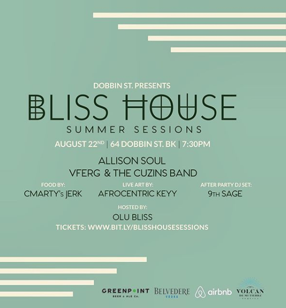 Bliss House Summer Sessions - Catch a vibe with me and BLISS HOUSE SUMMER SESSION as I paint LIVE while jamming to some smooth sultry tunes.Date And TimeThursday, August 22, 20197:30 PM – 10:00 PM EDTAdd to CalendarLocationDobben St64 Dobbin StBrooklyn, NY