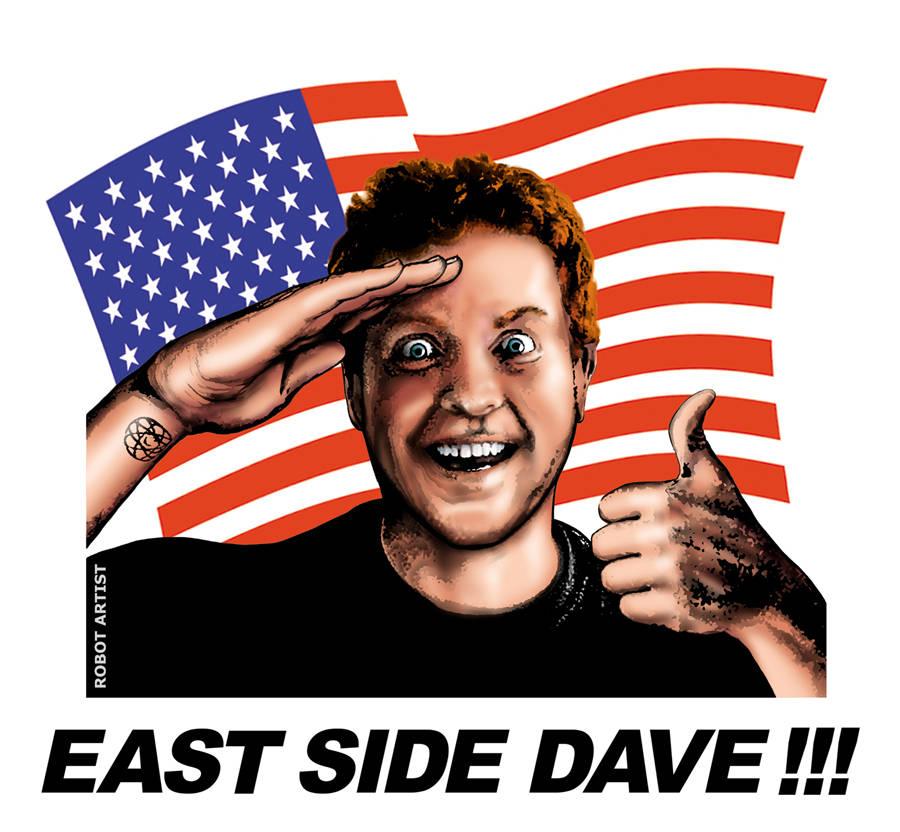 East Side Dave & America = Buddies.