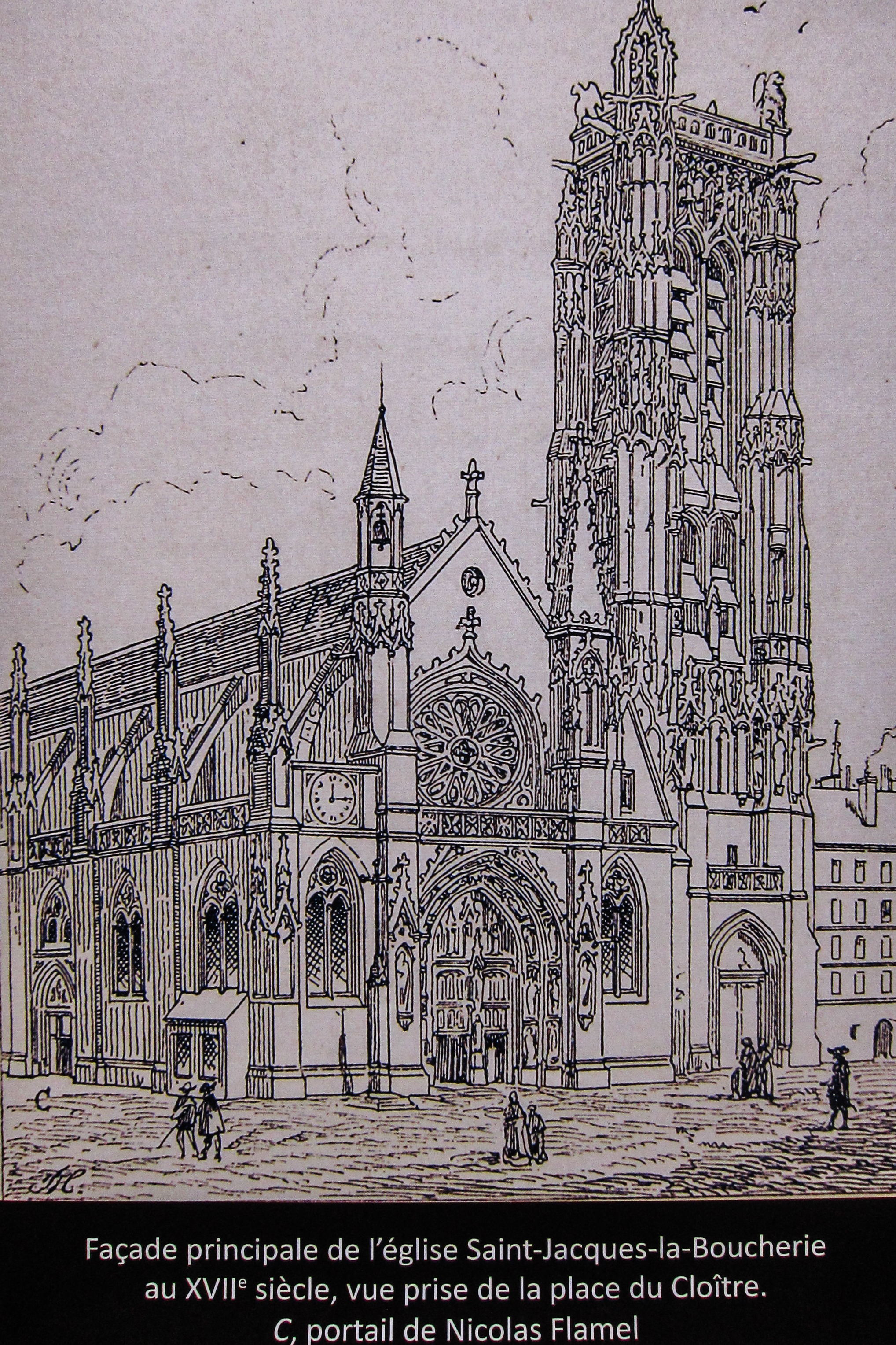 """This was a drawing we saw on the tour to illustrate the church that the tower once accompanied. Translation: """"Principal facade of the Church of Saint-Jacques-la-Boucherie from the 17th century,view taken from the place of the Cloister."""""""