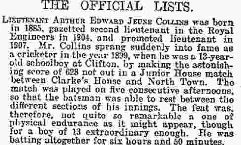 Typical obituary notice in the Times; Lt Arthur Collins, 628 not out at Clifton when 13