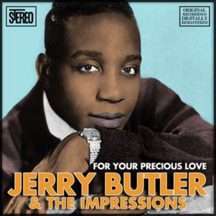For Your Precious Love; Jerry Butler