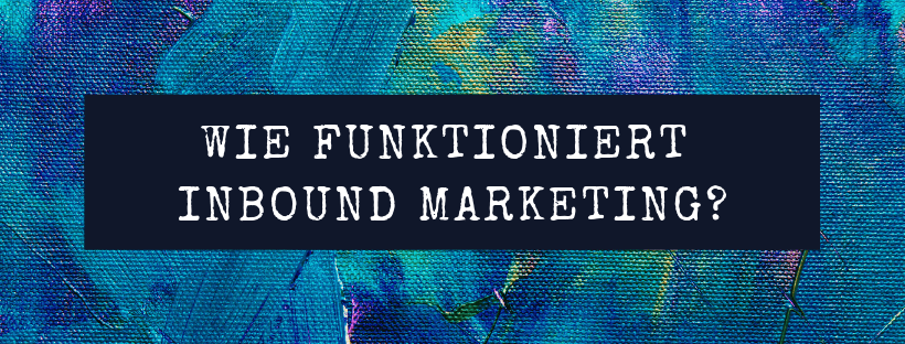 wie funktioniert inbound marketing.png