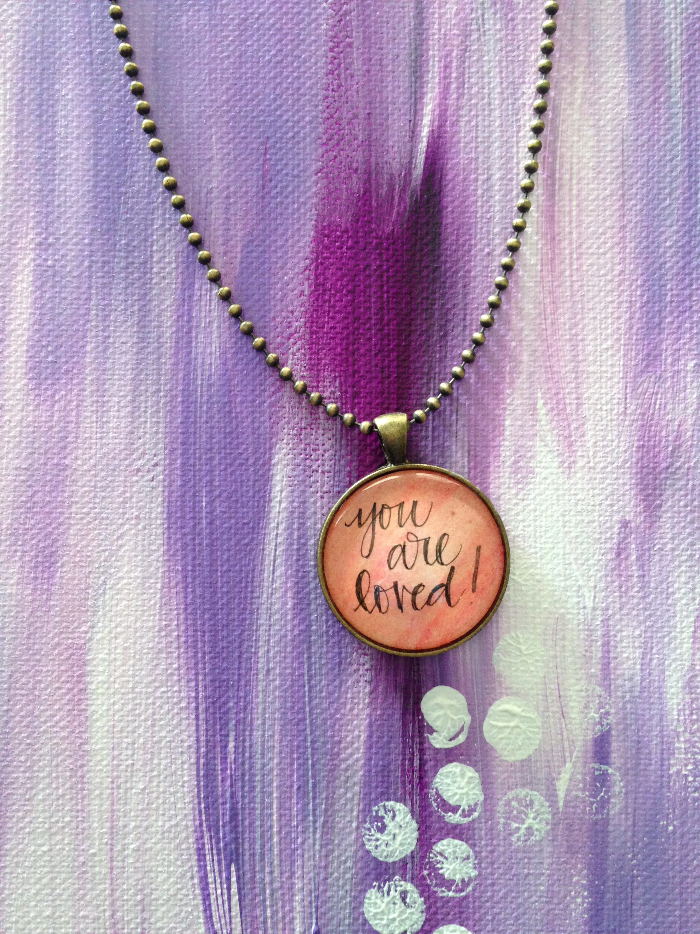 Hand-made Necklace made by my uber-talented Mom (hand-lettered by me)