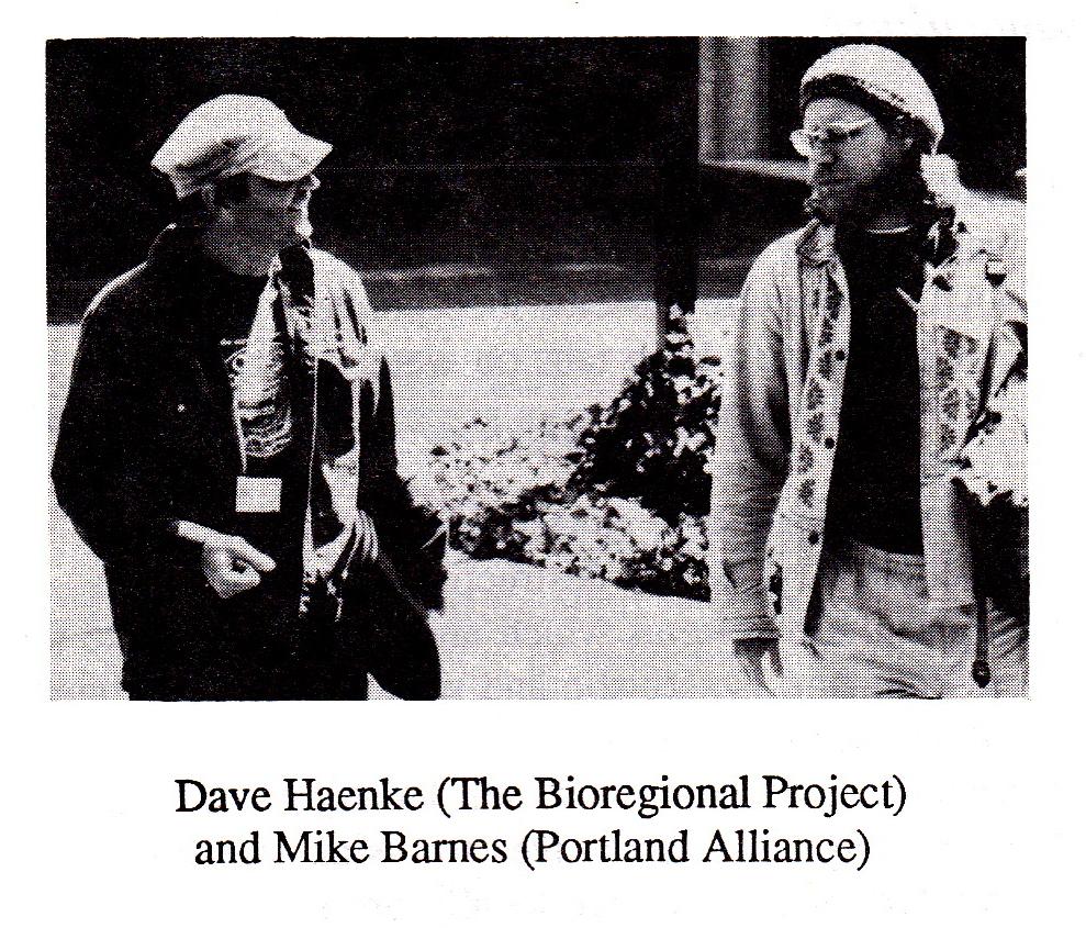 Dave Haenke (The Bioregional Project) and Mike Barnes (Portland Alliance)