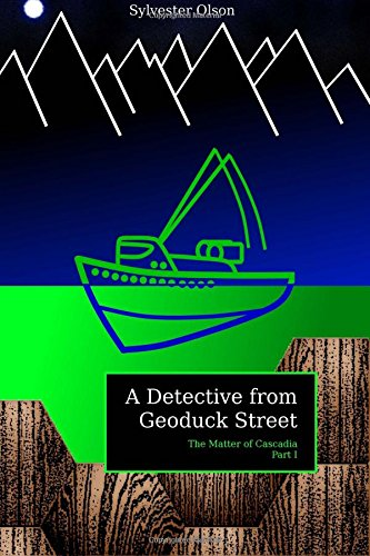 A detective from geoduck street the matter of cascadia