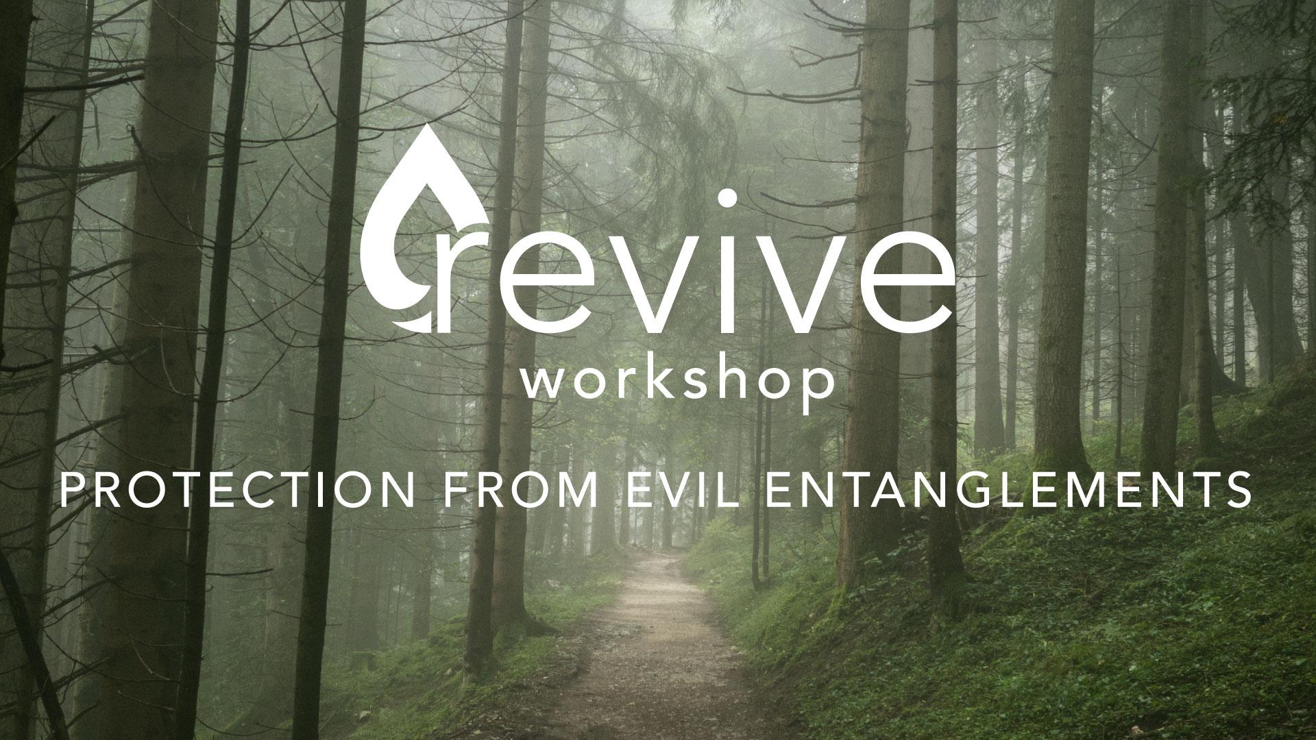 Revive-Workshop-Protection-From-Evil-Entanglements.jpg
