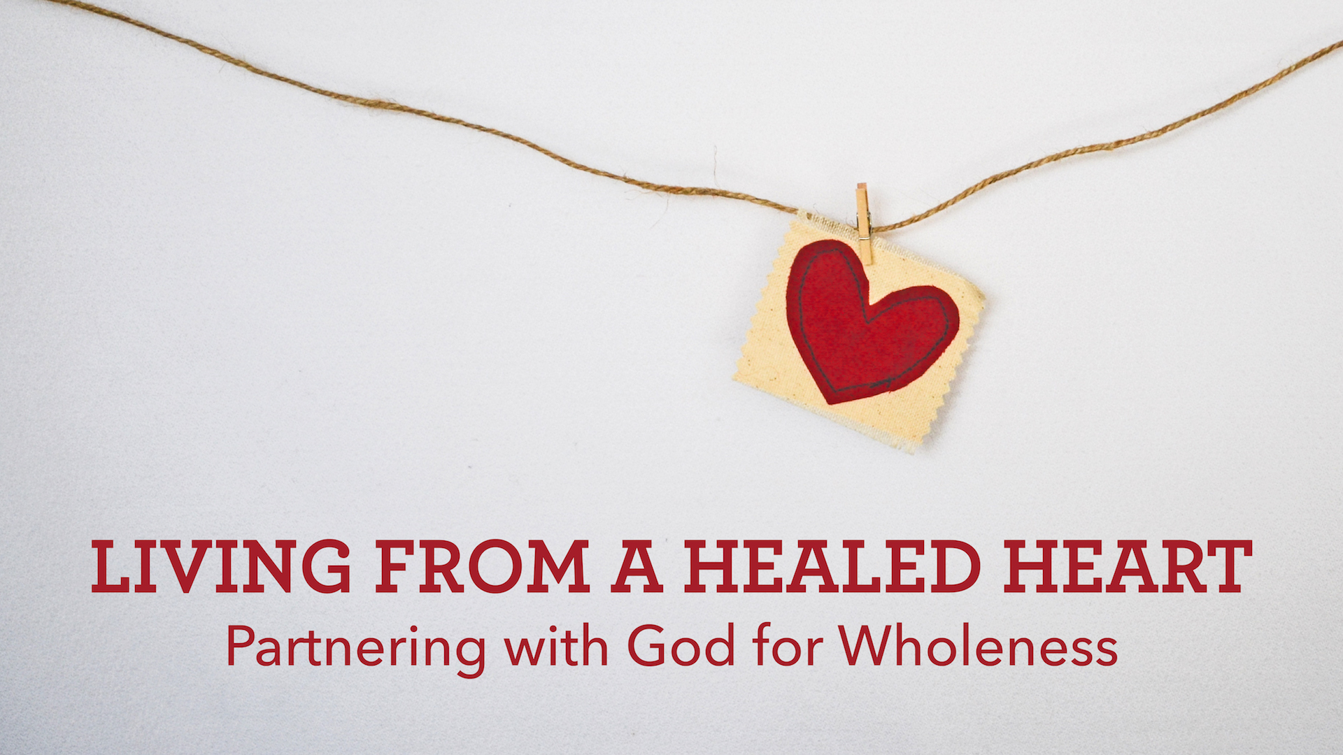 Living From a Healed Heart Class.jpg
